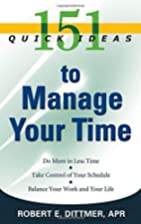 151 Quick Ideas to Manage Your Time by…