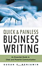 Quick & Painless Business Writing: An…