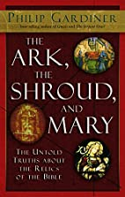 The Ark, the Shroud, and Mary: The Untold…