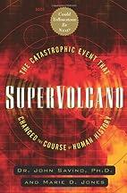 Supervolcano by John Savino
