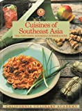 Harlow, Jay: Cuisines of Southeast Asia: Thai, Vietnamese, Indonesian, Burmese and More (California Culinary Academy Series)