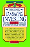 Scott, David Logan: The Guide to Tax-Saving Investing: How to Build Your Wealth by Mastering the Basic Strategies