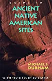 Durham, Michael S.: Guide to Ancient Native American Sites