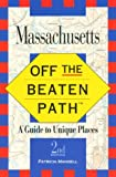 Mandell, Patricia: Off the Beaten Path - Massachusetts: A Guide to Unique Places