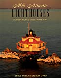 Roberts, Bruce: Mid-Atlantic Lighthouses: Hudson River to Chesapeake Bay