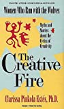 Estes, Clarissa P.: The Creative Fire: Myths and Stories about the Cycles of Creativity (Illustrated Living History Series)