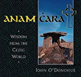 O'Donohue, John: Anam Cara: Wisdom from the Celtic World