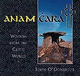 O'Donohue, John: Anam Cara: Wisdom from the Celtic World