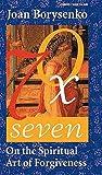 Borysenko, Joan: Seventy Times Seven