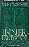 John O'Donohue: The Inner Landscape: On Contradiction as Invitation and the Hidden Blessings of Pain and Suffering