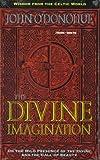 O'Donohue, John: The Divine Imagination (Wisdom from the Celtic World)