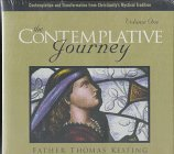 Keating, Thomas: The Contemplative Journey (Vol 1)