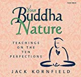 Kornfield, Jack: Your Buddha Nature: Teachings on the Ten Perfections