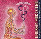 Energy Medicine: Subtle Energies,…