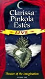 Estes, Clarissa P.: Clarissa Pinkola Estes Live: Theatre of the Imagination