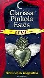 Estes, Clarissa P.: Clarissa Pinkola Estes Live: Theatre of the Imagination