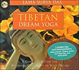 Surya Das, Lama: Tibetan Dream Yoga: A Complete System for Becoming Conscious in Your Dreams