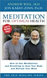 Weil, Andrew: Meditation for Optimum Health: How to Use Mindfulness and Breathing to Heal