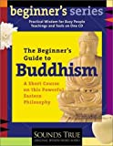 Kornfield, Jack: The Beginner's Guide to Buddhism (Beginner's Guide Series)