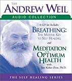 The Andrew Weil Audio Collection: Breathing:…