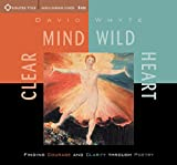 Whyte, David: Clear Mind, Wild Heart