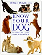 Know Your Dog by Bruce Fogle