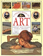 A Child's Book of Art: Great Pictures -…