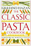 Hazan, Giuliano: The Classic Pasta Cookbook