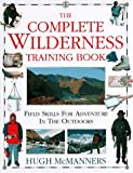 McManners, Hugh: The Complete Wilderness Training Book