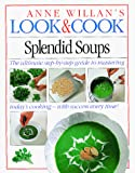 Willan, Anne: Splendid Soups (Look & Cook)