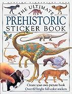 Prehistoric: Ultimate Sticker Book (Ultimate…