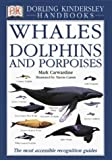 Carwardine, Mark: Whales, Dolphins and Porpoises