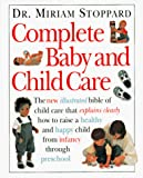 Stoppard, Miriam: Complete Baby and Child Care
