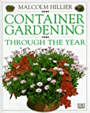 Hillier, Malcolm: Container Gardening Through the Year