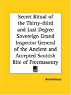 Secret Ritual of the Thirty-third and Last…