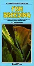 A Fishkeeper's Guide to Fish Breeding by…