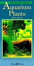 A Fish Keepers Guide to Aquarium Plants by…