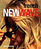 French New Wave, The by Jean Douchet