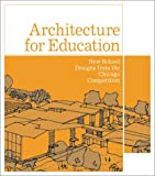 Robbins, Mark: Architecture for Education: New School Designs from the Chicago Competition
