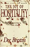 Brestin, Dee: The Joy of Hospitality: Recovering a Lost Art