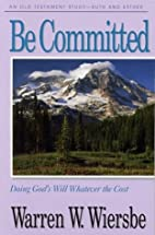 Be Committed (An Old Testament Study. Ruth…
