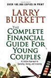 Burkett, Larry: The Complete Financial Guide for Young Couples: A Lifetime Approach to Spending, Saving, and Investing