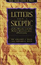 Letters From A Skeptic by Dr. Gregory A.…