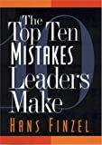 Hans Finzel: The Top Ten Mistakes Leaders Make
