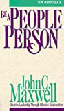 Maxwell, John C.: Be a People Person