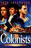 Cavanaugh, Jack: The Colonists