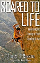 Scared to Life by Douglas J. Rumford