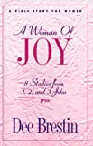 Brestin, Dee: A Woman of Joy: 8 Studies from 1, 2, and 3 John