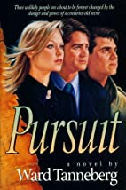 Pursuit by Ward Tanneberg
