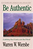 Wiersbe, Warren: Be Authentic Genesis 25-50: Exhibiting Real Faith in the Real World